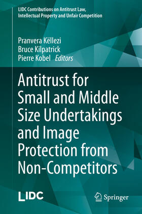 Këllezi / Kilpatrick / Kobel | Antitrust for Small and Middle Size Undertakings and Image Protection from Non-Competitors | Buch