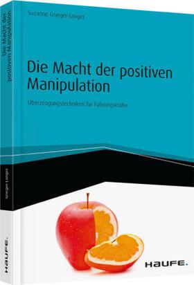 Die Macht der positiven Manipulation - inkl. Arbeitshilfen online