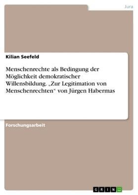 """Seefeld   Menschenrechte als Bedingung der Möglichkeit demokratischer Willensbildung. """"Zur Legitimation von Menschenrechten"""" von Jürgen Habermas   Buch"""