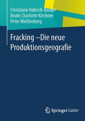 Fracking - Die neue Produktionsgeografie