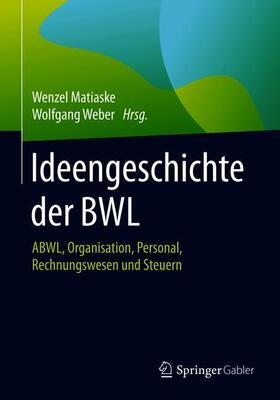 Matiaske / Weber   Ideengeschichte der BWL   Buch