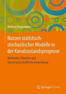 Nutzen statistisch-stochastischer Modelle in der Kanalzustandsprognose