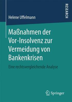 Uffelmann   Maßnahmen der Vor-Insolvenz zur Vermeidung von Bankenkrisen   Buch