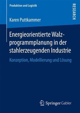 Energieorientierte Walzprogrammplanung in der stahlerzeugenden Industrie