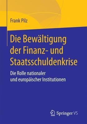 Die Bewältigung der Finanz- und Staatsschuldenkrise