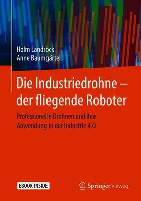 Die Industriedrohne – der fliegende Roboter