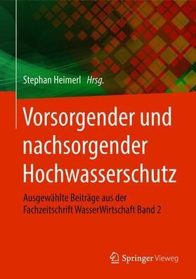 Heimerl | Vorsorgender und nachsorgender Hochwasserschutz | Buch