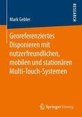 Georeferenziertes Disponieren mit nutzerfreundlichen, mobilen und stationären Multi-Touch-Systemen