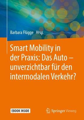 Smart Mobility in der Praxis: Das Auto – unverzichtbar für den intermodalen Verkehr?