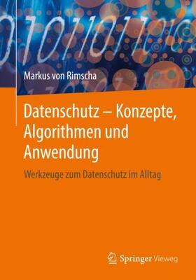 Datenschutz – Konzepte, Algorithmen und Anwendung