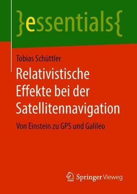 Schüttler   Relativistische Effekte bei der Satellitennavigation   Buch