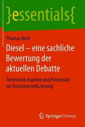 Diesel – eine sachliche Bewertung der aktuellen Debatte
