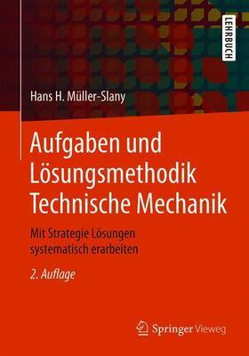 Aufgaben und Lösungsmethodik Technische Mechanik