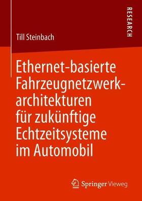 Ethernet-basierte Fahrzeugnetzwerkarchitekturen für zukünftige Echtzeitsysteme im Automobil