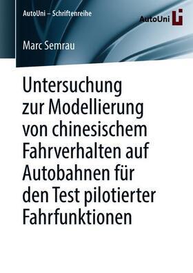 Untersuchung zur Modellierung von chinesischem Fahrverhalten auf Autobahnen für den Test pilotierter Fahrfunktionen