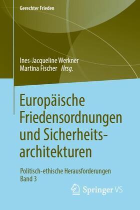 Europäische Friedensordnungen und Sicherheitsarchitekturen