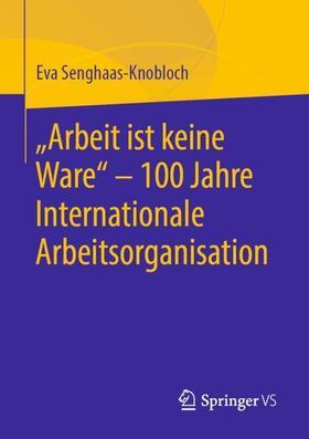 """""""Arbeit ist keine Ware"""" - 100 Jahre Internationale Arbeitsorganisation"""