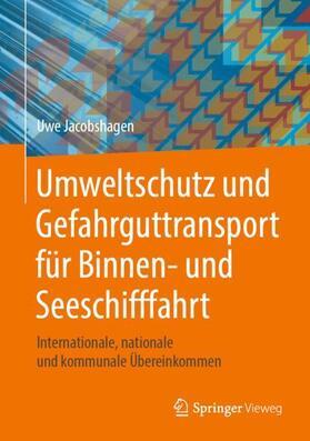 Umweltschutz und Gefahrguttransport für Binnen- und Seeschifffahrt