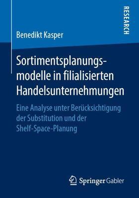 Sortimentsplanungsmodelle in filialisierten Handelsunternehmungen