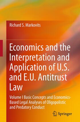 Markovits | Economics and the Interpretation and Application of U.S. and E.U. Antitrust Law | Buch