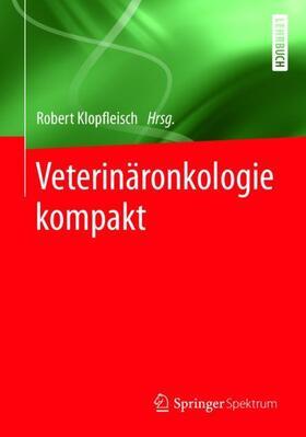 Veterinäronkologie kompakt