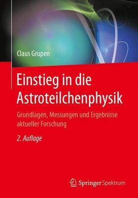 Grupen | Einstieg in die Astroteilchenphysik | Buch