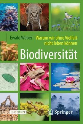 Weber | Biodiversität - Warum wir ohne Vielfalt nicht leben können | Buch