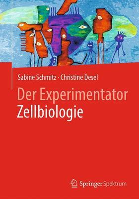 Schmitz/Desel | Der Experimentator Zellbiologie | Buch