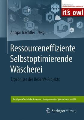 Trächtler   Ressourceneffiziente Selbstoptimierende Wäscherei   Buch