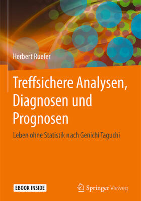 Treffsichere Analysen, Diagnosen und Prognosen