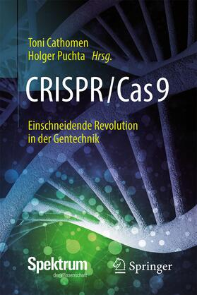 CRISPR/Cas9 – Einschneidende Revolution in der Gentechnik