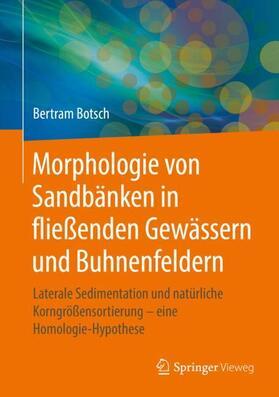 Morphologie von Sandbänken in fließenden Gewässern und Buhnenfeldern