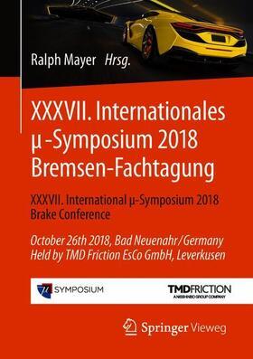 XXXVII. Internationales µ-Symposium 2018 Bremsen-Fachtagung