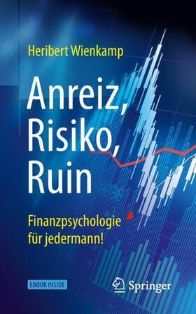 Anreiz, Risiko, Ruin – Finanzpsychologie für jedermann!