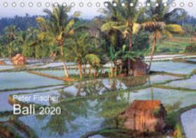 Peter Fischer - Bali 2020 (Tischkalender 2020 DIN A5 quer)