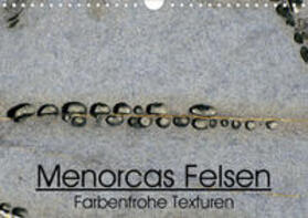 """""""Menorcas Felsen. Farbenfrohe Texturen"""" (Wandkalender 2020 DIN A4 quer)"""