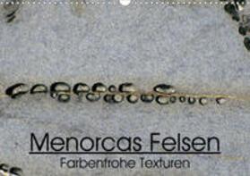 """""""Menorcas Felsen. Farbenfrohe Texturen"""" (Wandkalender 2020 DIN A3 quer)"""