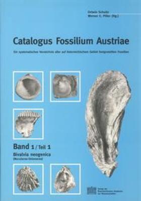 Catalogus Fossilium Austriae. Ein systematisches Verzeichnis aller... / Catalogus Fossilium Austriae, Band 1/Teil 1: Bivalvia neogenica (Nuculacea-Unionacea)
