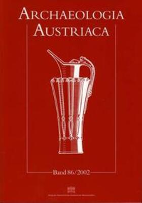 Archaeologia Austriaca Band 86/2002