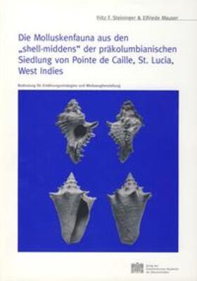 """Die Molluskenfauna aus den """"shell-middens"""" der präkolumbianischen Siedlung von Pointe de Caille, St. Lucia, West Indies"""