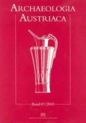 Archaeologia Austriaca Band 87/2003