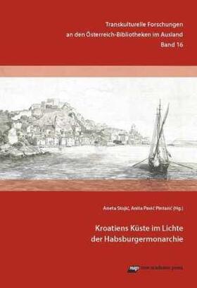 Kroatiens Küste im Lichte der Habsburgermonarchie