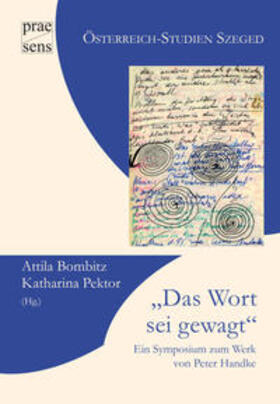 """""""Das Wort sei gewagt"""". Ein Symposium zum Werk von Peter Handke"""
