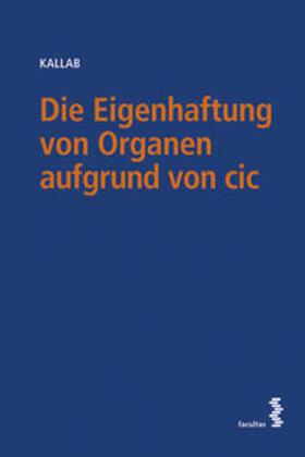 Die Eigenhaftung von Organen aufgrund von cic