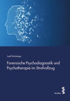 Grünberger | Forensische Psychodiagnostik und Psychotherapie im Strafvollzug | Buch
