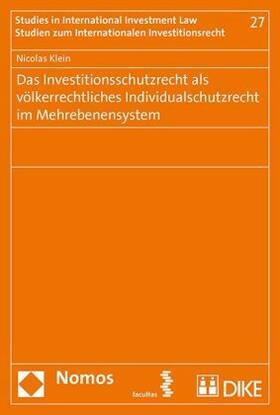 Das Investitionsschutzrecht als völkerrechtliches Individualrecht im Mehrebenensystem