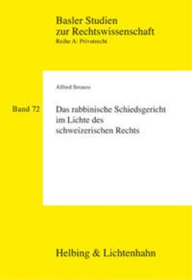 Das rabbinische Schiedsgericht im Lichte des schweizerischen Rechts