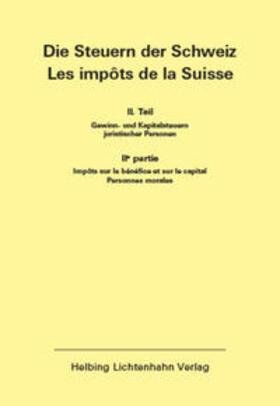 Die Steuern der Schweiz: Teil II EL 139