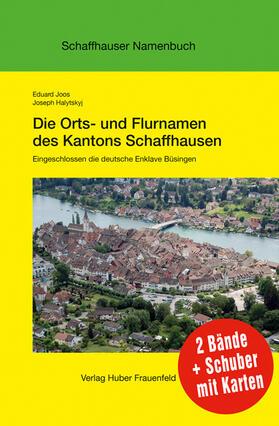 Die Orts- und Flurnamen des Kantons Schaffhausen