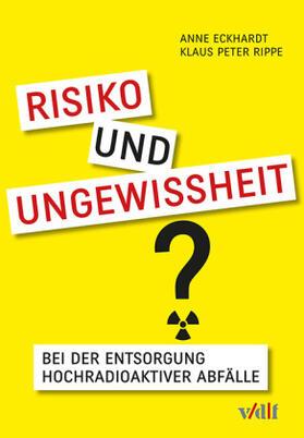 Risiko und Ungewissheit bei der Entsorgung hochradioaktiver Abfälle